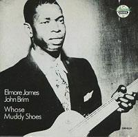 Elmore James Whose_muddy_shoes
